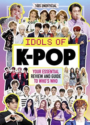 K-Pop: Idols of K-Pop 100% Unofficial - from BTS to BLACKPINK von Egmont Publishing UK