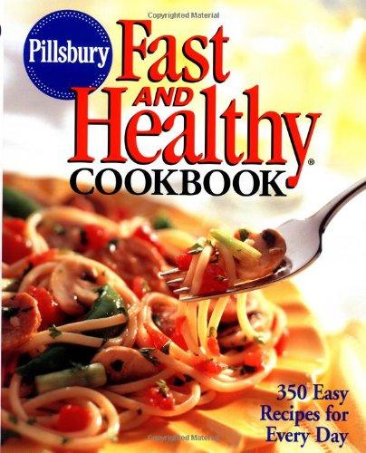 Pillsbury Fast and Healthy Cookbook By Pillsbury Company
