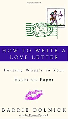 How to Write a Love Letter By Barrie Dolnick