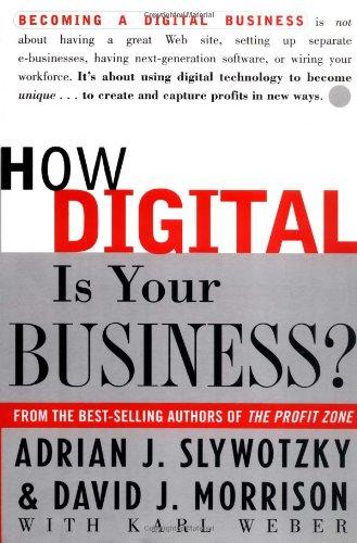 How Digital is Your Business? By Adrian J. Slywotzky