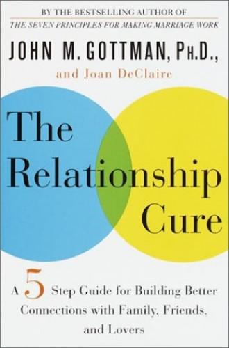 Relationship Cure, the By John M. Gottman, Ph.D.