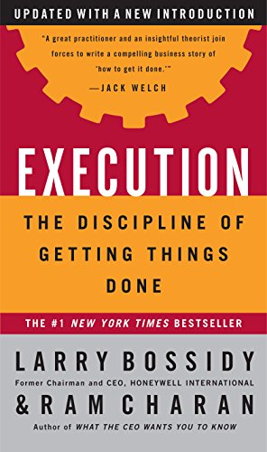 Execution: The Discipline of Getting Things Done by Larry Bossidy