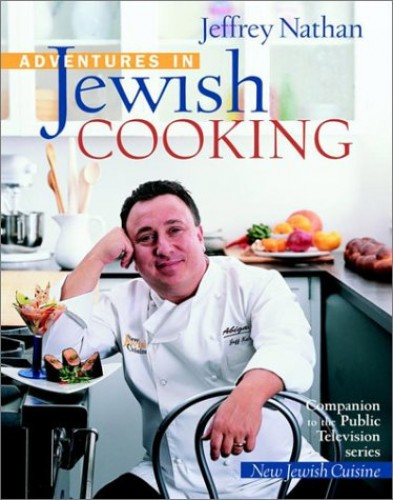 Adventures in Jewish Cooking By Jeffrey Nathan