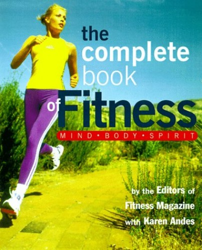 The Complete Book of Fitness By Karen Andes