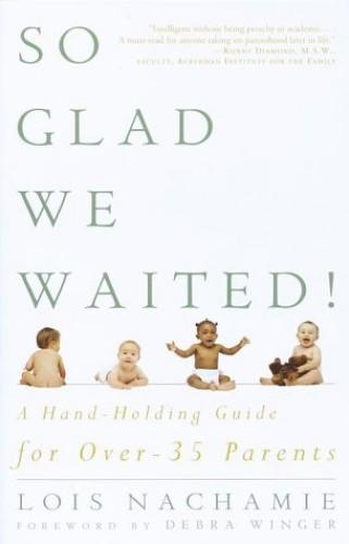 So Glad We Waited! By Lois Nachamie