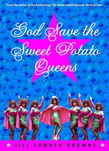 God Save Sweet Potato Queens By Jill Conner Browne