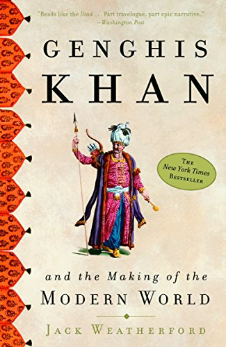 Genghis Khan: And the Making of the Modern World By Jack Weatherford