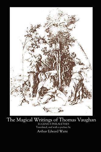 The Magical Writings of Thomas Vaughan By A.E. WAITE