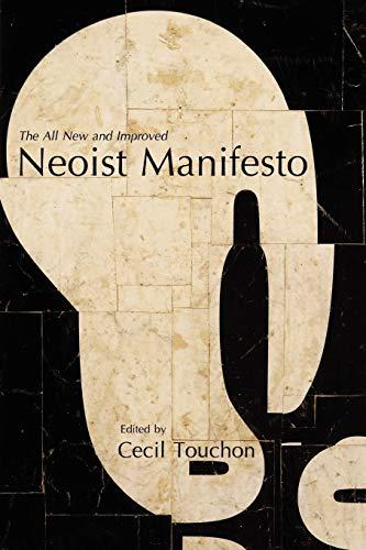 The Neoist Manifesto - Documents of Neoism - The Neoist Society By Cecil Touchon