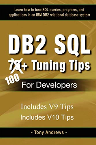 DB2 SQL 75+ Tuning Tips For Developers By Tony Andrews