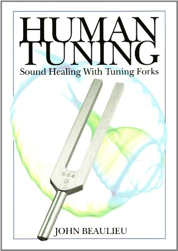 Human Tuning Sound Healing with Tuning Forks by John Beaulieu