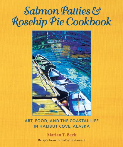 Salmon Patties and Rosehip Pie Cookbook By Marian Beck