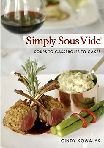 Simply Sous Vide By Cindy Kowalyk