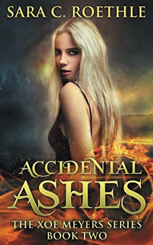 Accidental Ashes By Sara C Roethle