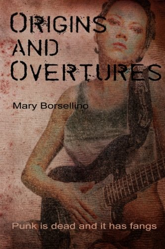 Origins and Overtures: Volume 1 By Mary Borsellino
