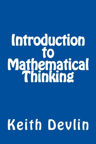 Introduction to Mathematical Thinking By Professor Keith Devlin (St Mary's College California)