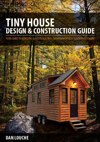 Tiny House Design & Construction Guide By Dan Louche