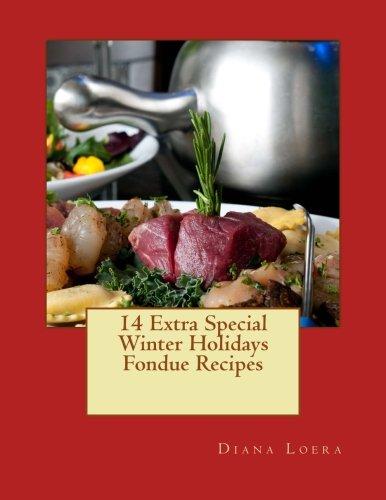 14 Extra Special Winter Holidays Fondue Recipes By Diana Loera