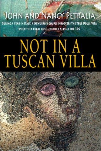 Not in a Tuscan Villa By Nancy Petralia