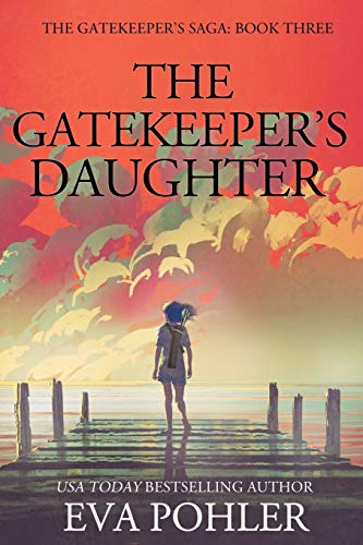 The Gatekeeper's Daughter By Dr Eva Pohler