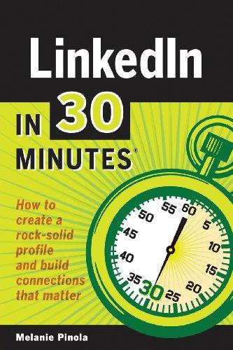 Linkedin in 30 Minutes By Melanie Pinola