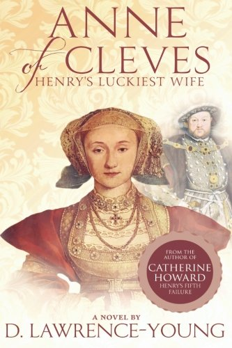 Anne of Cleves By D Lawrence- Young