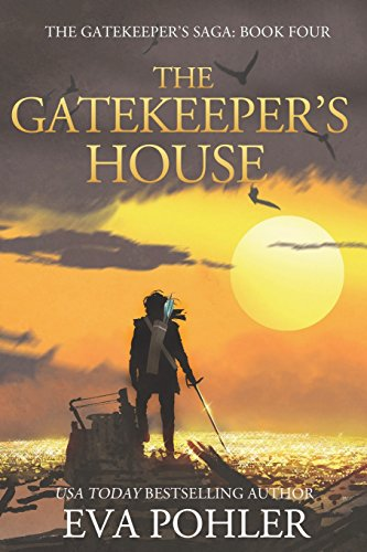 The Gatekeeper's House (#4) By Dr Eva Pohler