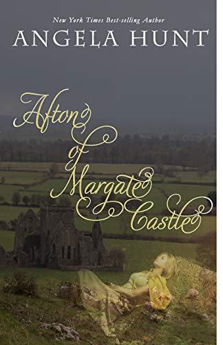 Afton of Margate Castle By Angela Hunt