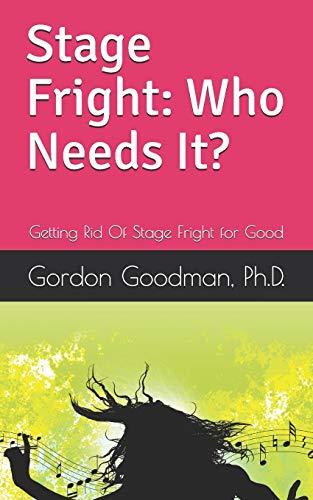 Stage Fright By Gordon Goodman