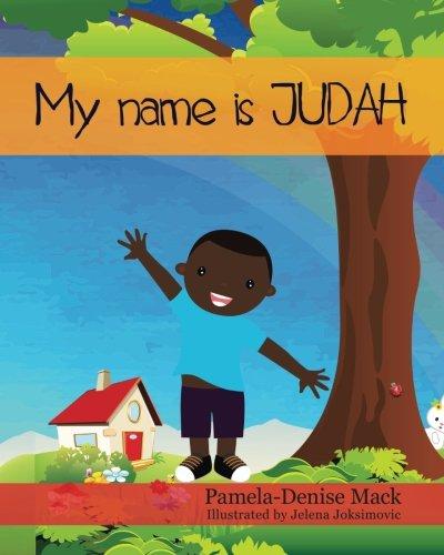 My Name is Judah By Pamela Denise Mack