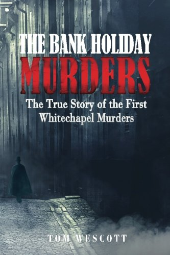 The Bank Holiday Murders By Tom Wescott