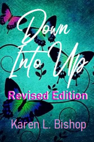 Down into Up By Karen Bishop