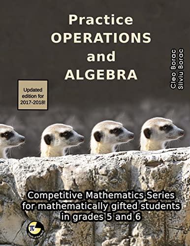 Practice Operations and Algebra By Silviu Borac
