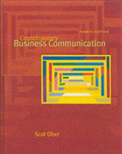 Contemporary Business Communication By Scot Ober
