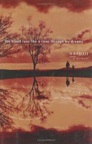The Blood Runs Like a River through My Dreams By Nasdijj