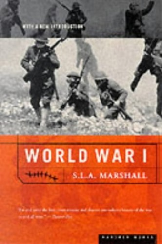 World War I By S. L. A. Marshall