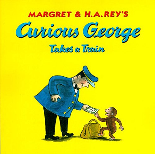 Curious George Takes a Train By Rey