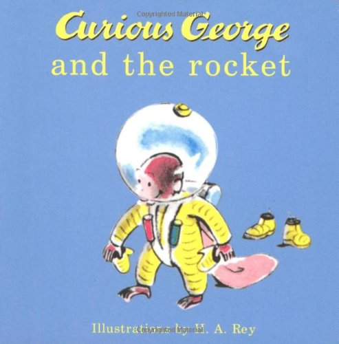 Curious George and the Rocket By Illustrated by H A Rey