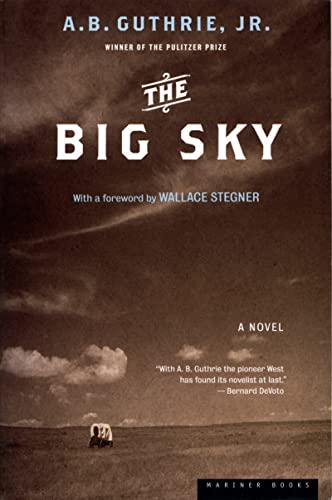 The Big Sky By A B Guthrie, Jr