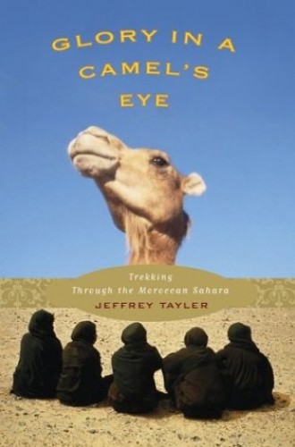Glory in a Camel's Eye By Jeffrey Tayler