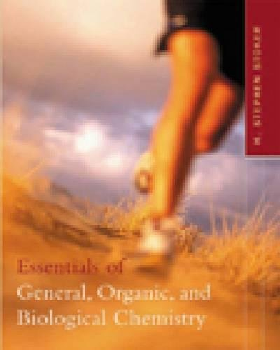 Essentials of General, Organic, and Biological Chemistry By H. Stephen Stoker