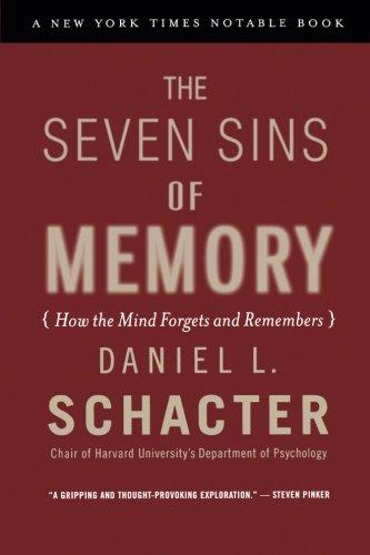 The Seven Sins of Memory By Daniel L. Schacter (Harvard University, Cambridge, USA)
