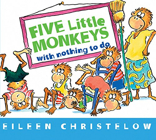 Five Little Monkeys With Nothing to Do By Eileen Christelow