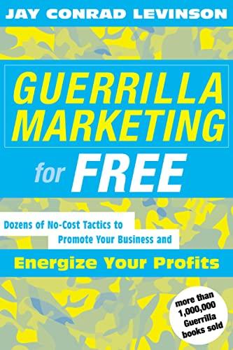 Guerrilla Marketing for Free By Jay Conrad Levinson