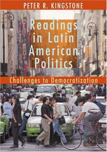 Readings in Latin American Politics By Peter Kingstone