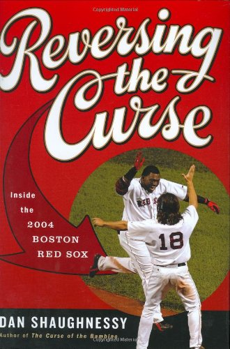 Reversing the Curse By Dan Shaughnessy