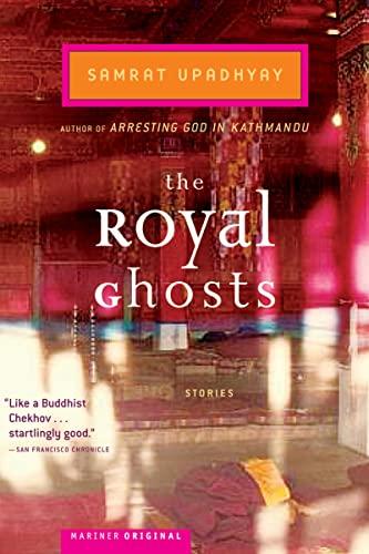 The Royal Ghosts By Samrat Upadhyay