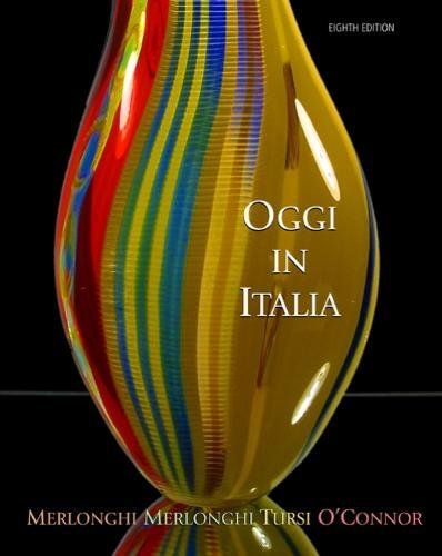 Oggi In Italia: A First Course in Italian By Franca Merlonghi