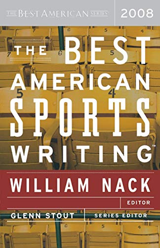 Best American Sports Writing 2008 Edited by William Nack