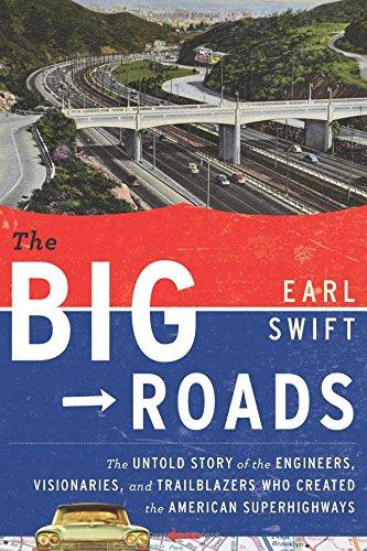 The Big Roads By Mr Earl Swift